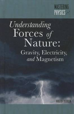 Understanding Forces of Nature: Gravity, Electricity, and Magnetism