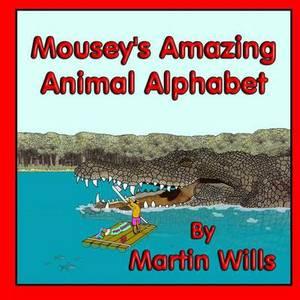 Mousey's Amazing Animal Alphabet