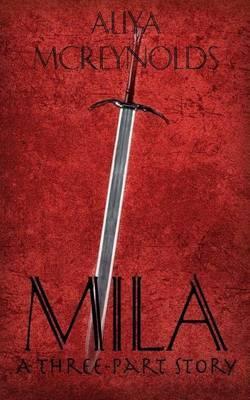 Mila (a Three-Part Story)