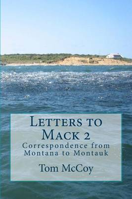 Letters to Mack 2: Correspondence from Montana to Montauk