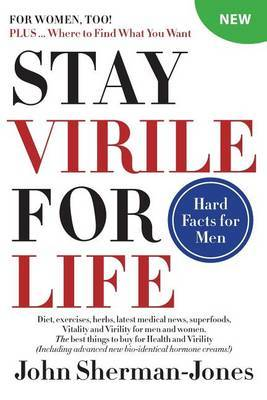 Stay Virile for Life: Where to Find What You Want
