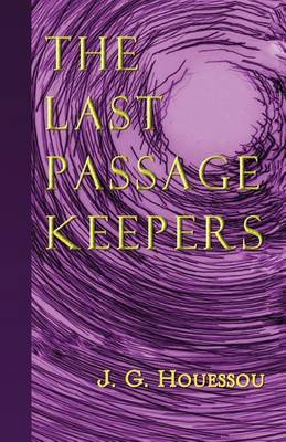 The Last Passage Keepers