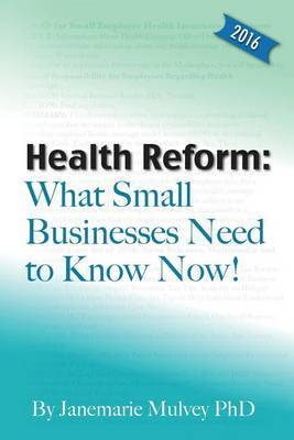 Health Reform: What Small Businesses Need to Know Now!