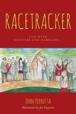 Racetracker: Life with Grifters and Gamblers...