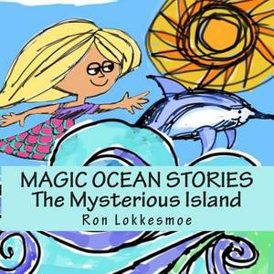 Magic Ocean Stories the Mysterious Island