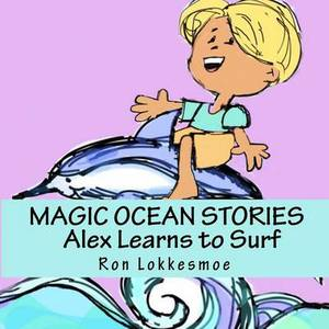 Magic Ocean Stories Alex Learns to Surf