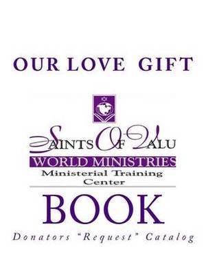 Our Love Gift Book: Donators Request Catalog