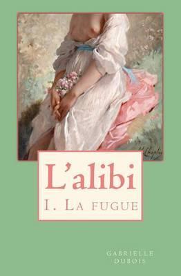 L'Alibi: La Fugue
