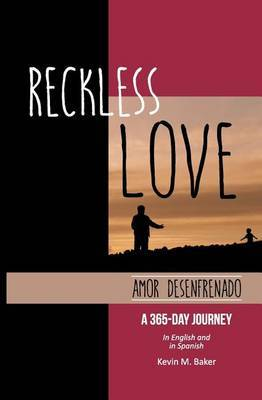 Reckless Love: A 365-Day Journey in English and Spanish