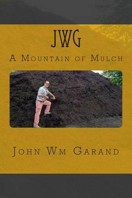 Jwg a Mountain of Mulch