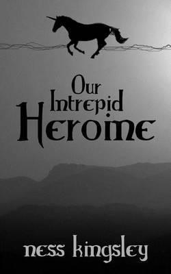 Our Intrepid Heroine