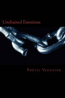 Unchained Emotions: A Collection of Poetry
