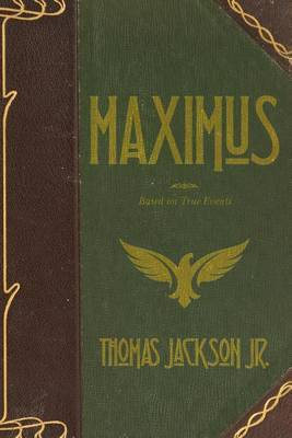 Maximus: Based on True Events