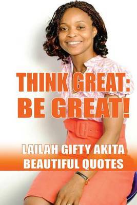 Think Great, Be Great!: (Beautiful Quotes, Volume 1)