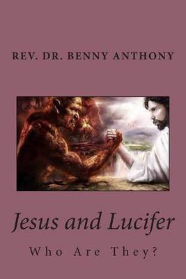 Jesus and Lucifer: Who Are They?