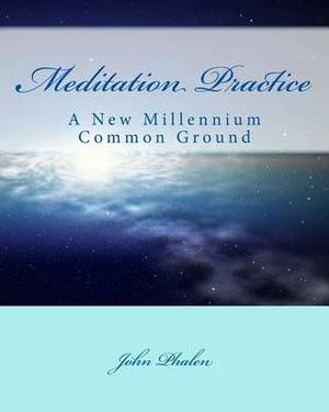Meditation Practice: A New Millennium Common Ground