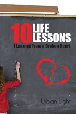 10 Life Lessons I Learned from a Broken Heart