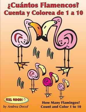 Cuantos Flamencos? Cuenta y Colorea de 1 a 10: Bilingual Counting and Coloring Book (Spanish-English Edition)