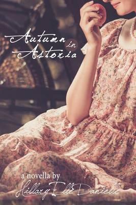 Autumn in Astoria: A Novella