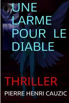 Une Larme Pour Le Diable: Thriller
