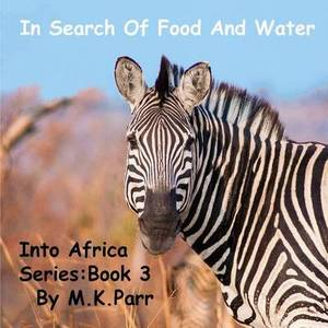 In Search of Food and Water