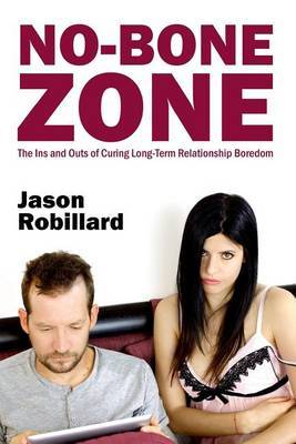 No-Bone Zone: The Ins and Outs of Curing Sexual Boredom