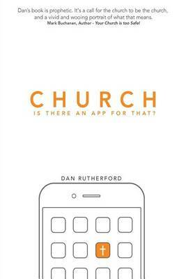 Church: Is There an App for That?: Exploring Authentic Christian Community