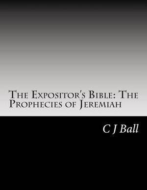 The Expositor's Bible: The Prophecies of Jeremiah
