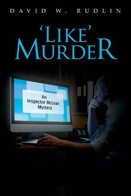'Like' Murder: An Inspector McLean Mystery