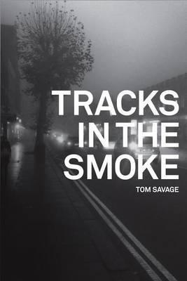 Tracks in the Smoke