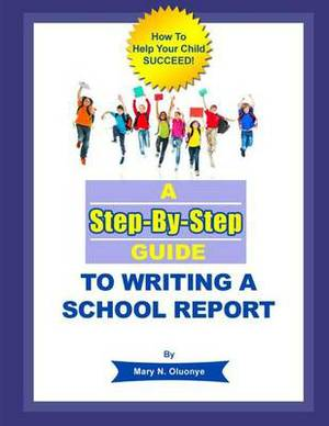 A Step-By-Step Guide to Writing a School Report