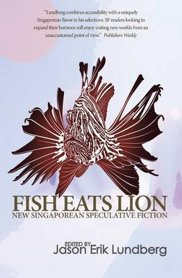 Fish Eats Lion: New Singaporean Speculative Fiction