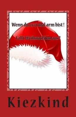 Wenn Du Erst Mal Arm Bist!: Fallt Weihnachten Aus?