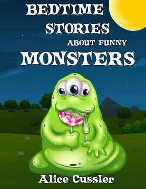 Bedtime Stories about Funny Monsters: Short Stories Picture Book: Monsters for Kids