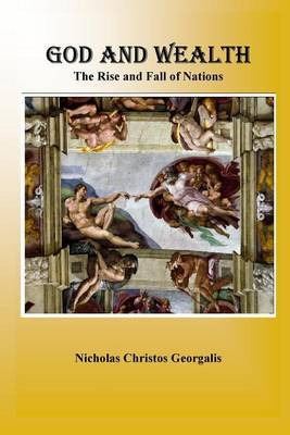 God and Wealth: The Rise and Fall of Nations
