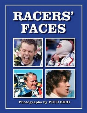 Racer's Faces: Photographs by Pete Biro