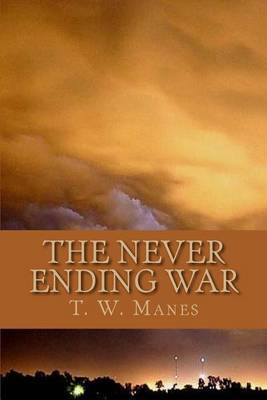 The Never Ending War: Between the Forces of 'Evil' and the Powers of 'Good'