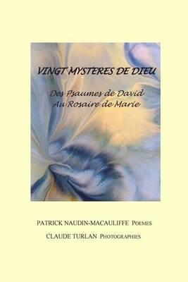 Vingt Mysteres de Dieu: Des Psaumes de David Au Rosaire de Marie