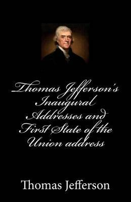 Thomas Jefferson's Inaugural Addresses and First State of the Union Address