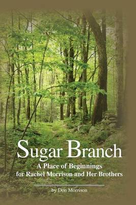 Sugar Branch: A Place of Beginnings for Rachel Morrison and Her Brothers