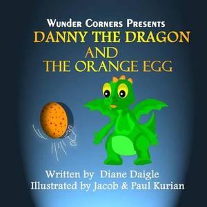 Danny the Dragon and the Orange Egg