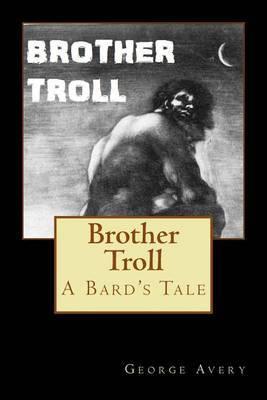 Brother Troll: A Bard's Tale