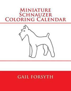 Miniature Schnauzer Coloring Calendar
