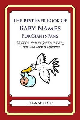 The Best Ever Book of Baby Names for Giants Fans: 33,000+ Names for Your Baby That Will Last a Lifetime