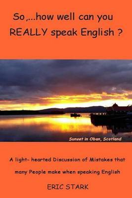 So, ....How Well Do You Really Speak English?
