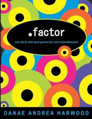 .Factor: Hot Dot and Odd Spot Games for Cool Entertainment