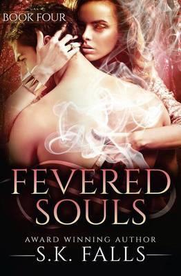 Fevered Souls Book 4