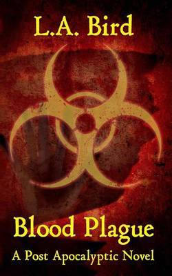 Blood Plague: A Post Apocalyptic Novel