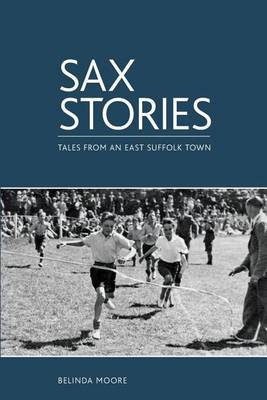 Sax Stories: Tales from an East Suffolk Town