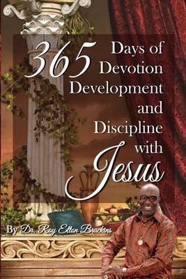 365 Days of Devotion, Development, & Discipline with Jesus